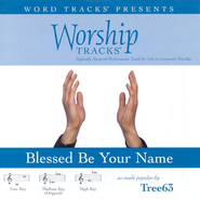 Blessed Be Your Name - Low key performance track w/ background vocals  [Music Download] -     By: Tree63