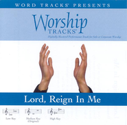 Lord Reign In Me - Medium key performance track w/o background vocals  [Music Download] -     By: Various