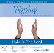 Holy Is The Lord - Medium key performance track w/o background vocals  [Music Download] -     By: Chris Tomlin