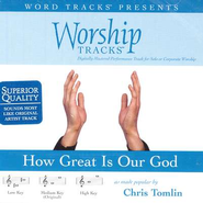 How Great Is Our God - Medium key performance track w/o background vocals  [Music Download] -     By: Chris Tomlin