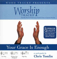 Your Grace Is Enough - High key performance track w/o background vocals  [Music Download] -     By: Chris Tomlin
