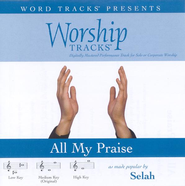 All My Praise - Demonstration Version  [Music Download] -     By: Selah