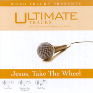 Jesus Take The Wheel - High key performance track w/ background vocals  [Music Download] -     By: Studio Musicians