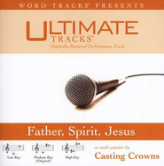 Father, Spirit, Jesus - Low key performance track w/o background vocals  [Music Download] -     By: Casting Crowns