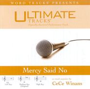 Ultimate Tracks - Mercy Said No - as made popular by CeCe Winans [Performance Track]  [Music Download] -     By: CeCe Winans