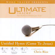 Untitled Hymn [Come To Jesus] - Medium key performance track w/o background vocals  [Music Download] -     By: Chris Rice