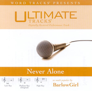 Never Alone - Medium key performance track w/ background vocals  [Music Download] -     By: BarlowGirl