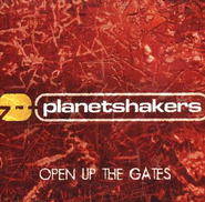 Open Up The Gates  [Music Download] -     By: Planetshakers