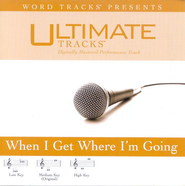 When I Get Where I'm Going - High key performance track w/o background vocals  [Music Download] -