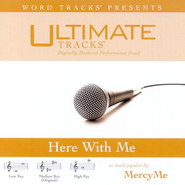 Here With Me - Demonstration Version  [Music Download] -     By: MercyMe