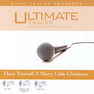 Have Yourself A Merry Little Christmas - Low key performance track w/ background vocals  [Music Download] -