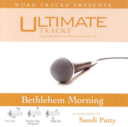 Bethlehem Morning - Medium key performance track w/o background vocals  [Music Download] -     By: Sandi Patty