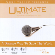 A Strange Way To Save The World - Low key performance track w/ background vocals  [Music Download] -     By: 4Him