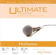 Heirlooms - Medium key performance track w/ background vocals  [Music Download] -     By: Amy Grant
