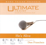Ultimate Tracks - He's Alive - as made popular by Don Francisco [Performance Track]  [Music Download] -     By: Don Francisco