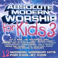 Absolute Modern Worship for Kids 3  [Music Download] -