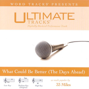 What Could Be Better [The Days Ahead] - Medium Key Performance Track w/ Background Vocals  [Music Download] -     By: 33 Miles