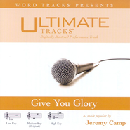 Give You Glory - Demonstration Version  [Music Download] -     By: Jeremy Camp