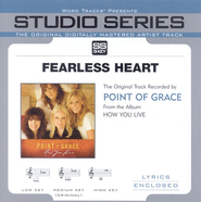 Fearless Heart - Original Key w/ Background Vocals  [Music Download] -     By: Point of Grace