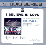 I Believe In Love - Medium Key w/o Background Vocals  [Music Download] -     By: BarlowGirl
