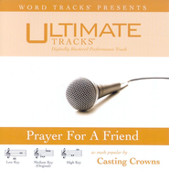 Prayer For A Friend - Demonstration Version  [Music Download] -     By: Casting Crowns