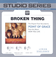 Broken Thing [Studio Series Performance Track]  [Music Download] -     By: Point of Grace