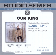 Our King - Original Key Performance Track w/Background Vocals  [Music Download] -     By: Randy Travis