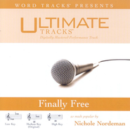 Finally Free - Low Key Performance Track w/ Background Vocals  [Music Download] -     By: Nichole Nordeman