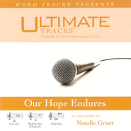 Ultimate Tracks - Our Hope Endures - as made popular by Natalie Grant [Performance Track]  [Music Download] -     By: Natalie Grant