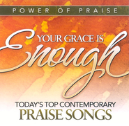 Your Grace Is Enough: Today's Top Contemporary Praise Songs  [Music Download] -