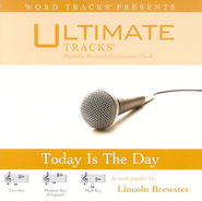Today Is The Day - High Key Performance Track w/o Background Vocals  [Music Download] -     By: Lincoln Brewster