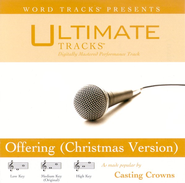 Offering [Christmas Version] - Medium Key Performance Track w/o Background Vocals  [Music Download] -     By: Casting Crowns