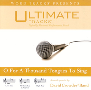 O For A Thousand Tongues To Sing - Medium Key Performance Track w/ Background Vocals  [Music Download] -     By: David Crowder Band