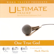 One True God - Low Key Performance Track w/ Background Vocals  [Music Download] -     By: Mark Harris