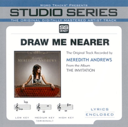 Draw Me Nearer [Studio Series Performance Track]  [Music Download] -     By: Meredith Andrews