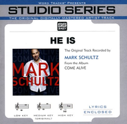 He Is [Studio Series Performance Track]  [Music Download] -     By: Mark Schultz