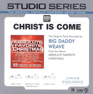 Christ Is Come [Studio Series Performance Tracks]  [Music Download] -     By: Big Daddy Weave