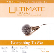 Everything To Me - Medium key performance track w/o background vocals  [Music Download] -     By: Avalon