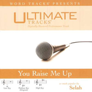 You Raise Me Up - High key performance track w/ background vocals [original key]  [Music Download] -     By: Selah
