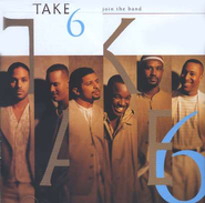 Join The Band  [Music Download] -     By: Take 6