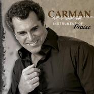 Instrument Of Praise  [Music Download] -     By: Carman