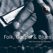 Folk, Gospel & Blues: Will The Circle Be Unbroken  [Music Download] -     By: Various Artists