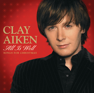 All Is Well - Songs For Christmas  [Music Download] -     By: Clay Aiken