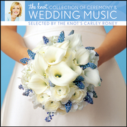 The Knot Collection of Ceremony & Wedding Music selected by The Knot's Carley Roney  [Music Download] -     By: Various Artists