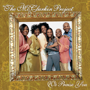 We Praise You  [Music Download] -     By: The McClurkin Project