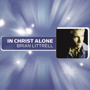 In Christ Alone  [Music Download] -     By: Brian Littrell