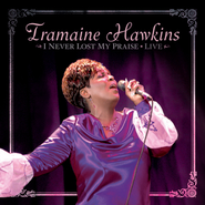 I Never Lost My Praise Live  [Music Download] -     By: Tramaine Hawkins
