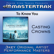 To Know You - High without background vocals  [Music Download] -     By: Casting Crowns