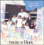 There Is Hope  [Music Download] -     By: John P. Kee