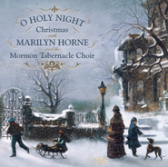 O Holy Night: Christmas With Marilyn Horne and The Mormon Tabernacle Choir  [Music Download] -     By: Marilyn Horne